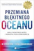 Przemiana błękitnego oceanu - W. Chan Kim, Renee Mauborgne - ebook
