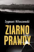 Ziarno prawdy - Zygmunt Miłoszewski - ebook + audiobook