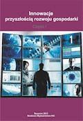 Innowacje przyszłością rozwoju gospodarki Część I - Prof. UZ dr hab. Arkadiusz Świadek - ebook