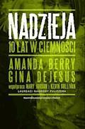 Nadzieja. 10 lat w ciemności - Amanda Berry, Gina De Jesus, Kevin Sullivan, Mary Jordan - ebook
