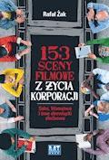 153 sceny filmowe z życia korporacji - Rafał Żak - ebook