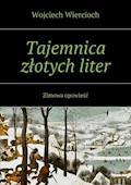 Tajemnica złotych liter - Wojciech Wiercioch - ebook
