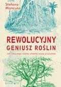 Rewolucyjny geniusz roślin - Stefano Mancuso - ebook