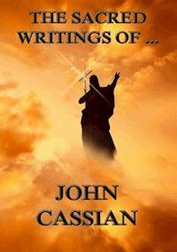 The Sacred Writings of John Cassian - John Cassian - ebook