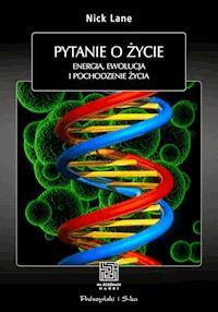 7076fa1cb9ab52 Pytanie o życie. Energia,ewolucja i pochodzenie życia - Nick Lane ...