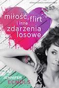 Miłość, flirt i inne zdarzenia losowe - Jennifer Echols - ebook