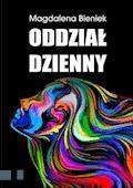 Oddział dzienny - Magdalena Bieniek - ebook
