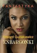 Enbargonki - Edward Guziakiewicz - ebook