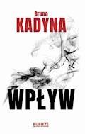 Wpływ - Bruno Kadyna - ebook