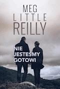 Nie jesteśmy gotowi - Meg Little Reilly - ebook