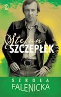 Szkoła falenicka - Stefan Szczepłek - ebook