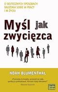 Myśl jak zwycięzca - Noah Blumenthal - ebook