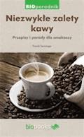 Niezwykłe zalety kawy. Przepisy i porady dla smakoszy - Franck Senninger - ebook