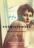 Haśka. Poświatowska we wspomnieniach i listach - Mariola Pryzwan - ebook