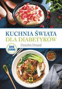 Kuchnia Swiata Dla Diabetykow Dorota Drozd Ebook Legimi Online