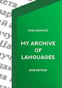 My Archive Of Languages (2018 Edition) - Timo Schmitz - ebook