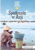 Gdzie Raki Zimują. Spotkania W Azji - Wojciech Jurojć - ebook