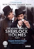 The Adventures of Sherlock Holmes (part I). Przygody Sherlocka Holmesa w wersji do nauki angielskiego - Arthur Conan Doyle, Marta Fihel, Dariusz Jemielniak - audiobook