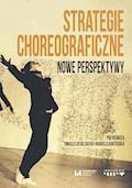 Strategie choreograficzne. Nowe perspektywy - Tomasz Ciesielski, Mariusz Bartosiak - ebook