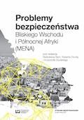 Problemy bezpieczeństwa Bliskiego Wschodu i Północnej Afryki (MENA) - Radosław Bania, Robert Czulda, Krzysztof Zdulski - ebook