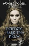 Dziedzic i błękitna krew - Wojciech Gosek - ebook