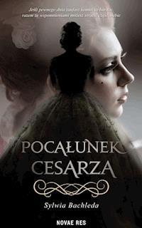 623c68b01f24c1 Pocałunek cesarza - Sylwia Bachleda - ebook - Legimi online
