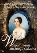 Wspomnienia naocznego świadka - Anna Potocka-Wąsowiczowa - ebook