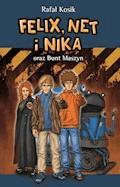 Felix, Net i Nika oraz Bunt Maszyn - Rafał Kosik - ebook