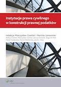 Instytucje prawa cywilnego w konstrukcji prawnej podatków - Mieczysław Goettel, Mariola Lemonnier, Marek Tyrakowski - ebook