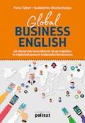Global Business English. Jak skutecznie komunikować się po angielsku w międzykulturowym środowisku biznesowym - Fiona Talbot, Sudakshina Bhattacharjee - ebook