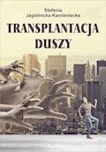 Transplantacja duszy - Stefania Jagielnicka Kamieniecka - ebook