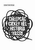 Chłepcąc ciekły hel: Historia yassu - Sebastian Rerak - ebook