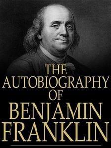 Benjamin Franklin Autobiography Ebook