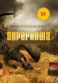 Supernowa - Edward Guziakiewicz - ebook