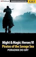 Might  Magic: Heroes VI - Pirates of the Savage Sea - poradnik do gry - Asmodeusz - ebook