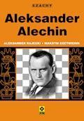 Aleksander Alechin - Aleksander Rajecki, Maksym Czetwierik - ebook