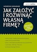 Samo Sedno - Jak założyć i rozwinąć własną firmę? - Katarzyna Zachariasz - ebook