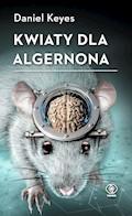 Kwiaty dla Algernona - Daniel Keyes - ebook