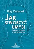 Jak stworzyć umysł. Sekrety ludzkich myśli ujawnione - Ray Kurzweil - ebook
