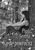 Kiedy powrócisz - Piotr Semla - ebook