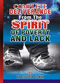 Complete Deliverance from the spirit of Poverty And Lack - Dr