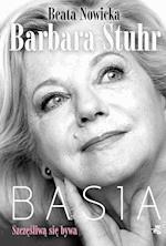 Basia. Szczęśliwą się bywa - Beata Nowicka, Barbara Stuhr - ebook