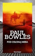 Pod osłoną nieba - Paul Bowles - ebook
