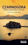 Czarnogóra, Serbia, Macedonia i Kosowo - Praktyczny przewodnik - Sławomir Adamczak, Katarzyna Firlej-Adamczak, Krzysztof Bzowski - ebook