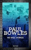 No więc dobrze - Paul Bowles - ebook