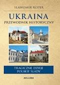 Ukraina. Przewodnik historyczny - Sławomir Koper - ebook