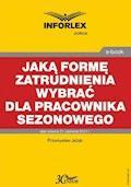 Jaką formę zatrudnienia wybrać dla pracownika sezonowego - Przemysław Jeżek - ebook
