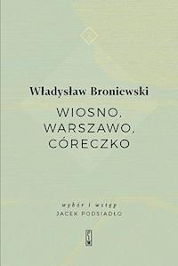 Wiosno Warszawo Córeczko Władysław Broniewski Ebook