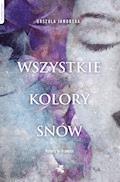Wszystkie kolory snów - Urszula Jaworska - ebook