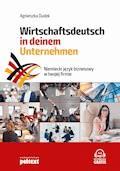 Niemiecki język biznesowy w twojej firmie. Wirtschaftsdeutsch in deinem Unternehmen - Agnieszka Dudek - ebook + audiobook